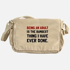 Adult Dumbest Thing Messenger Bag