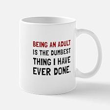 Adult Dumbest Thing Mugs
