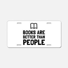 Books Better Than People Aluminum License Plate