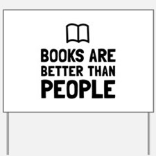 Books Better Than People Yard Sign