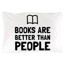 Books Better Than People Pillow Case