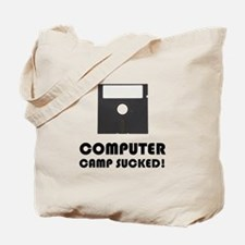 Computer Camp Sucked Tote Bag