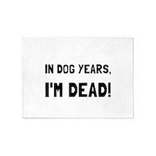 Dog Years Dead 5'x7'Area Rug