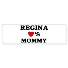 Regina loves mommy Bumper Bumper Sticker