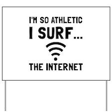 Surf The Internet Yard Sign