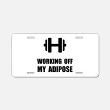 Working Off My Adipose Aluminum License Plate
