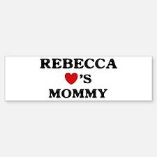Rebecca loves mommy Bumper Bumper Bumper Sticker
