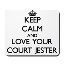 Keep Calm and Love your Court Jester Mousepad