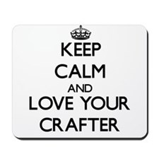 Keep Calm and Love your Crafter Mousepad