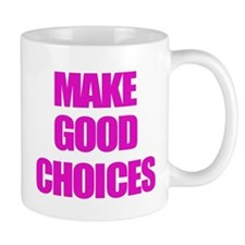 Make Good Choices Pitch Perfect Mugs