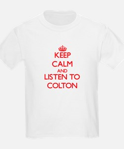 Keep Calm and Listen to Colton T-Shirt