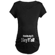 Hey Yall Maternity T-Shirt
