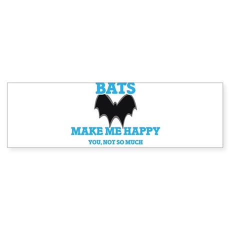 Bats Make Me Happy Bumper Sticker