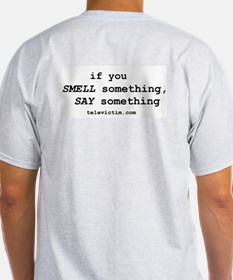 """smell. say"" T-Shirt"
