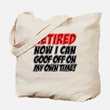 Retired Goof Off Time Tote Bag