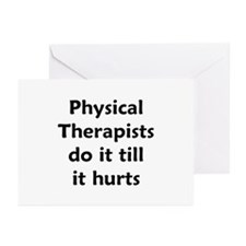 PTs do it till it hurts Greeting Cards (Package of