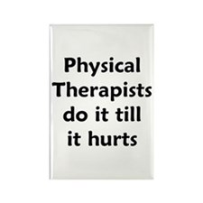 PTs do it till it hurts Rectangle Magnet (10 pack)