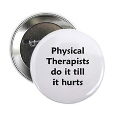 PTs do it till it hurts Button