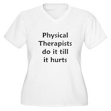 PTs do it till it hurts T-Shirt