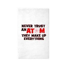 Never Trust An Atom 3'x5' Area Rug