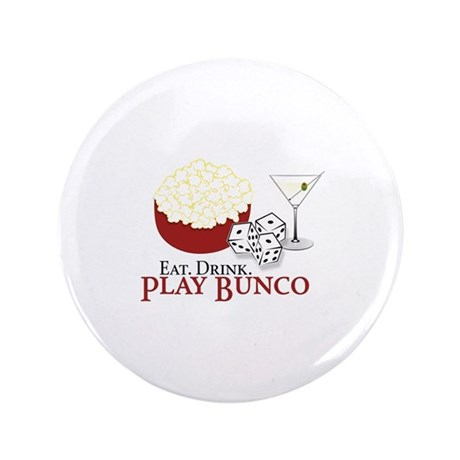 "EAT.DRINK.PLAY BUNCO 3.5"" Button"