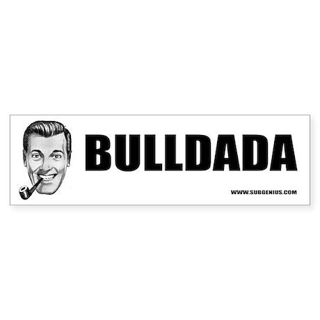Bulldada Bumper Sticker