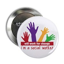 """Will Work for change im a social worker 2.25"""" Butt"""