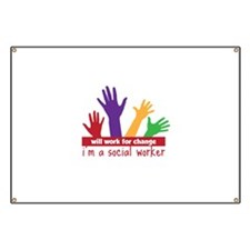 Will Work for change im a social worker Banner