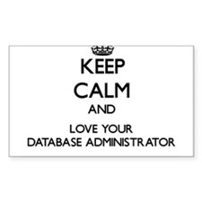 Keep Calm and Love your Database Administrator Sti