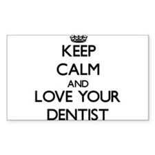 Keep Calm and Love your Dentist Decal