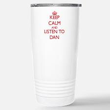 Keep Calm and Listen to Dan Travel Mug