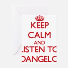 Keep Calm and Listen to Dangelo Greeting Cards