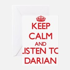 Keep Calm and Listen to Darian Greeting Cards