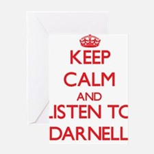 Keep Calm and Listen to Darnell Greeting Cards