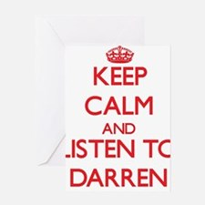Keep Calm and Listen to Darren Greeting Cards