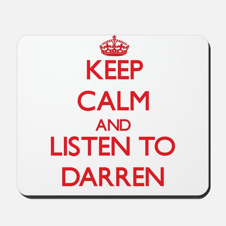 Keep Calm and Listen to Darren Mousepad
