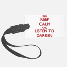 Keep Calm and Listen to Darren Luggage Tag