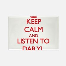 Keep Calm and Listen to Daryl Magnets