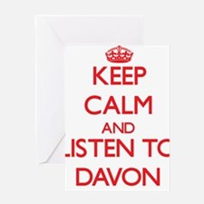 Keep Calm and Listen to Davon Greeting Cards