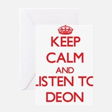 Keep Calm and Listen to Deon Greeting Cards