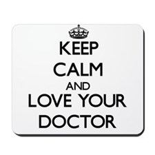 Keep Calm and Love your Doctor Mousepad