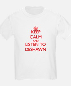 Keep Calm and Listen to Deshawn T-Shirt
