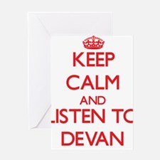 Keep Calm and Listen to Devan Greeting Cards