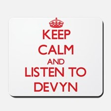 Keep Calm and Listen to Devyn Mousepad