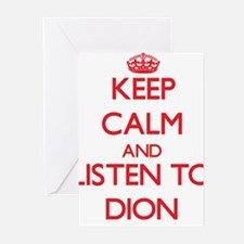Keep Calm and Listen to Dion Greeting Cards