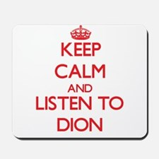 Keep Calm and Listen to Dion Mousepad