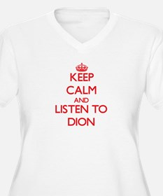 Keep Calm and Listen to Dion Plus Size T-Shirt