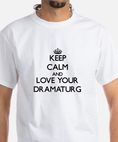 Keep Calm and Love your Dramaturg T-Shirt