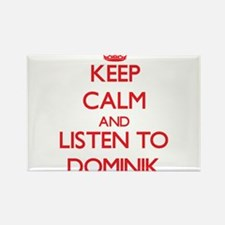 Keep Calm and Listen to Dominik Magnets