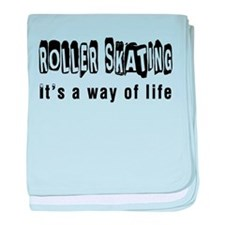Roller Skating it is a way of life baby blanket